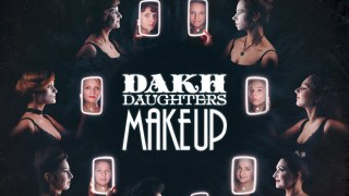 "Dakh Daughters ""Make Up"" (2021)"